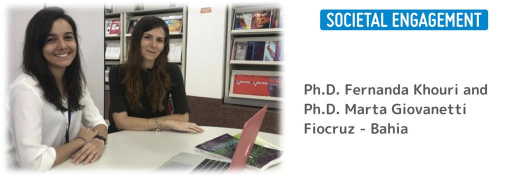 STARBIOS2 Societal Engagement FIOCRUZ Brazil Ph.D. Fernanda Khouri and Ph.D. Marta GiovanettiFiocruz - Bahia